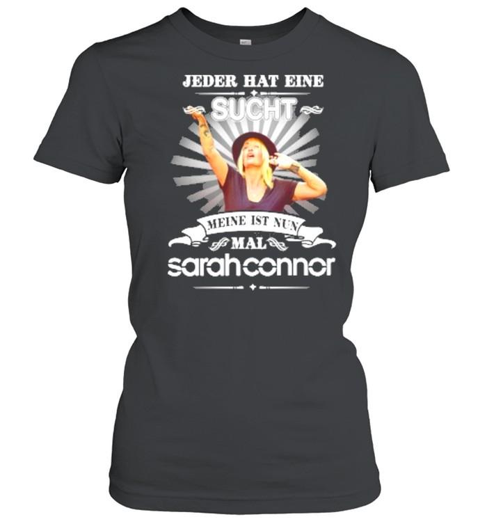 Jeder hat eine sucht meine ist nun mal sarah connor shirt Classic Women's T-shirt