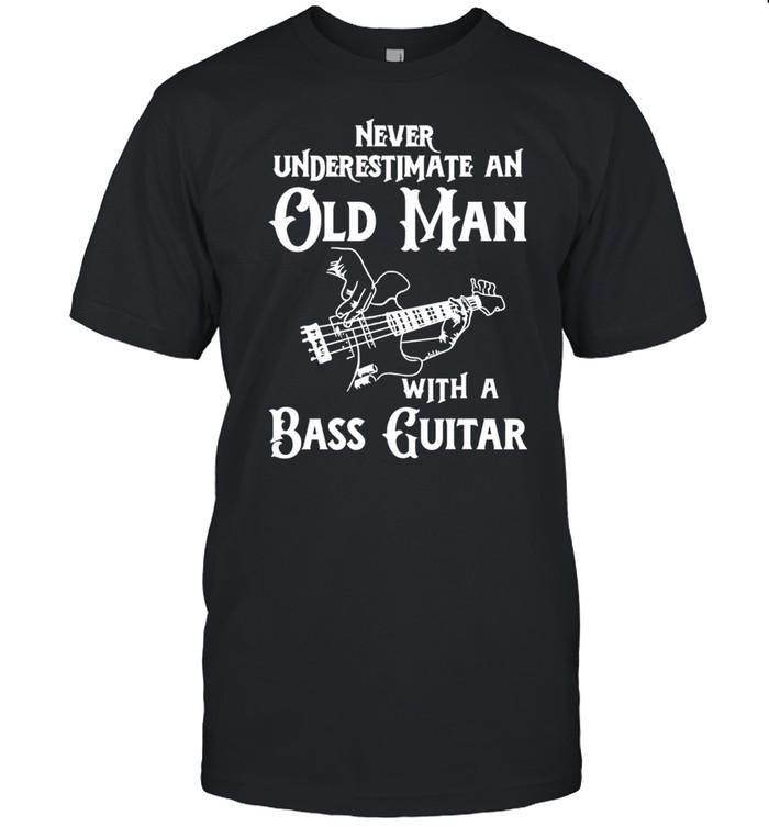 Never underestimate an old man with a bass guitar shirt Classic Men's T-shirt