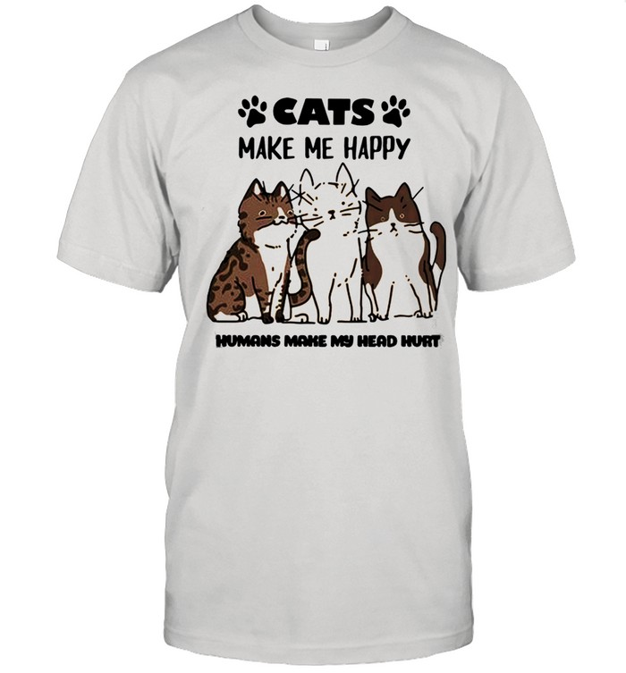 Cats Make Me Happy Humans Make My Head Hurt 2021 shirt Classic Men's T-shirt