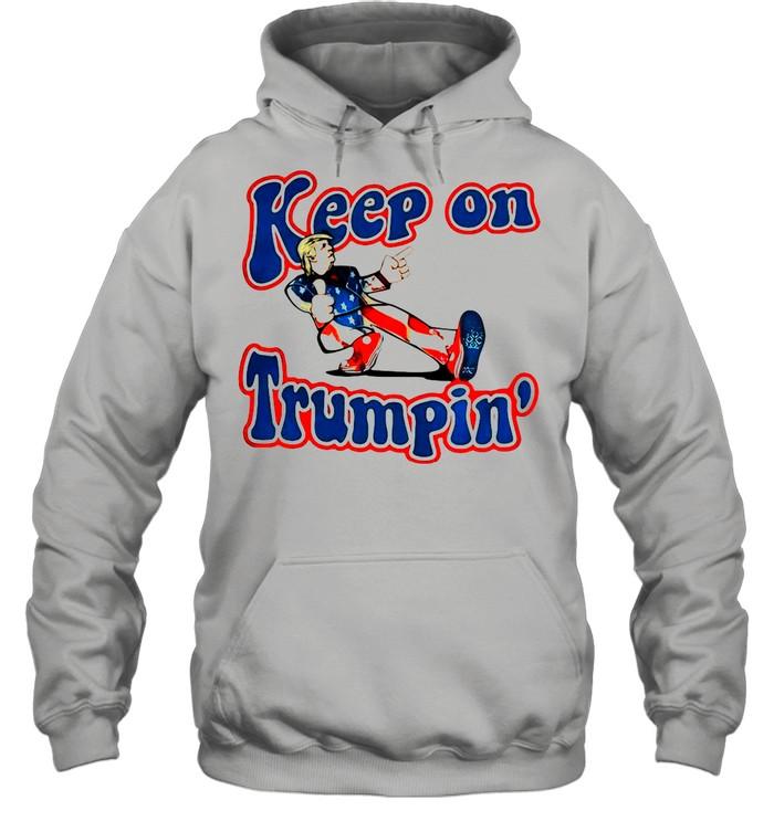 Keep On Trumpin' Patriotic Donald Trump Support shirt Unisex Hoodie