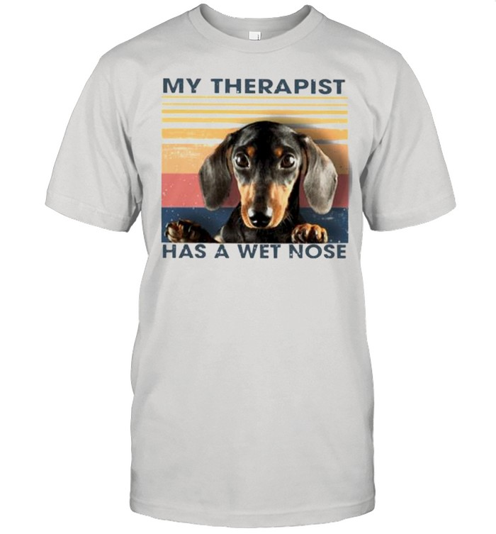 Dachshund my therapist has a wet nose vintage shirt Classic Men's T-shirt