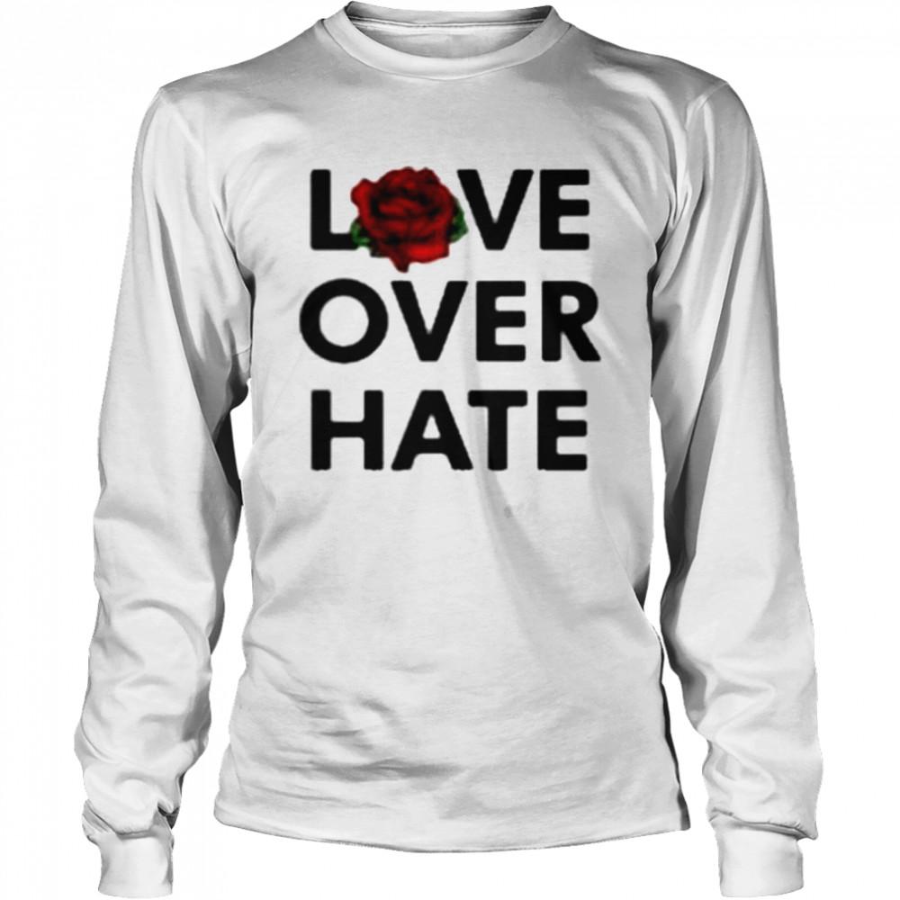 Love over hate shirt Long Sleeved T-shirt