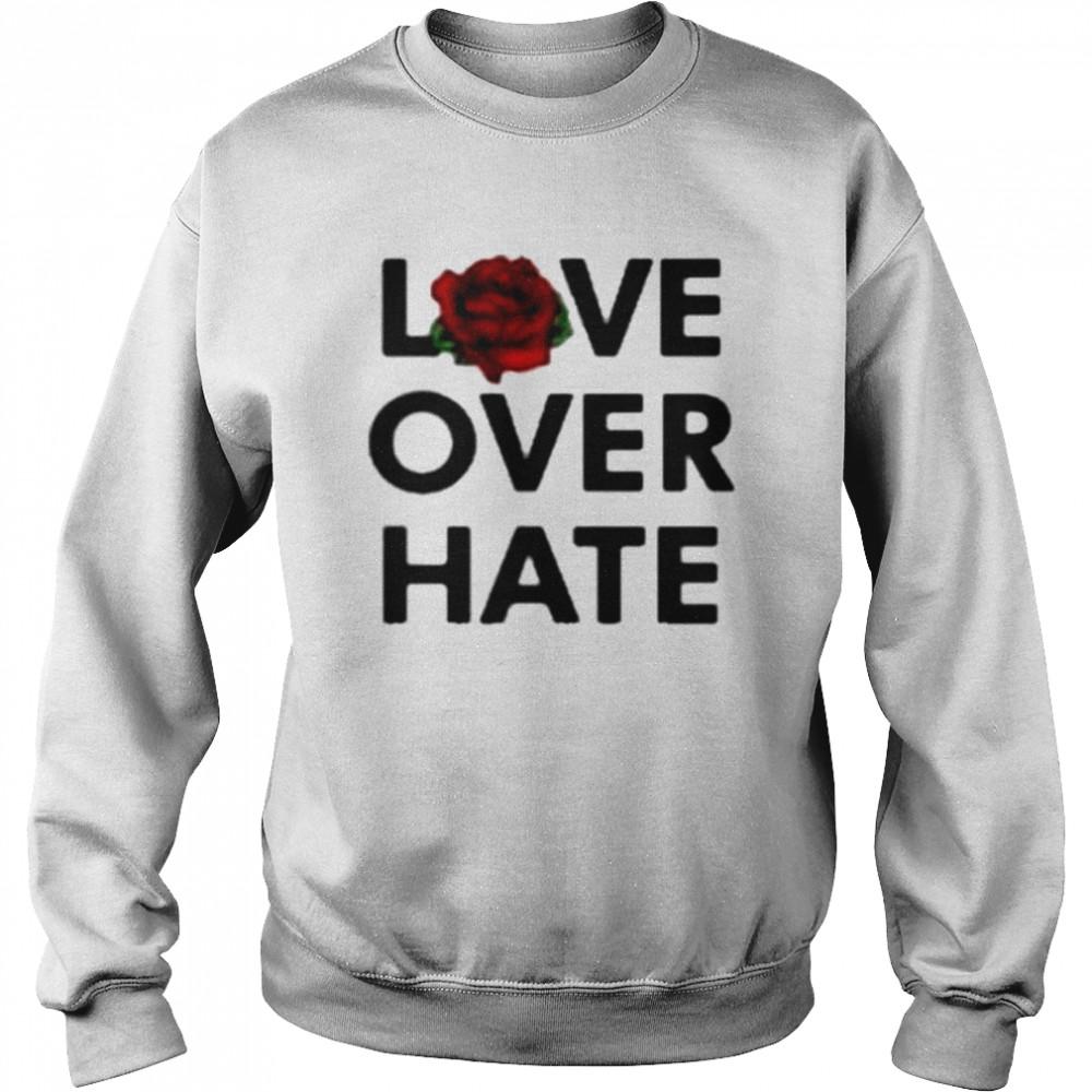Love over hate shirt Unisex Sweatshirt