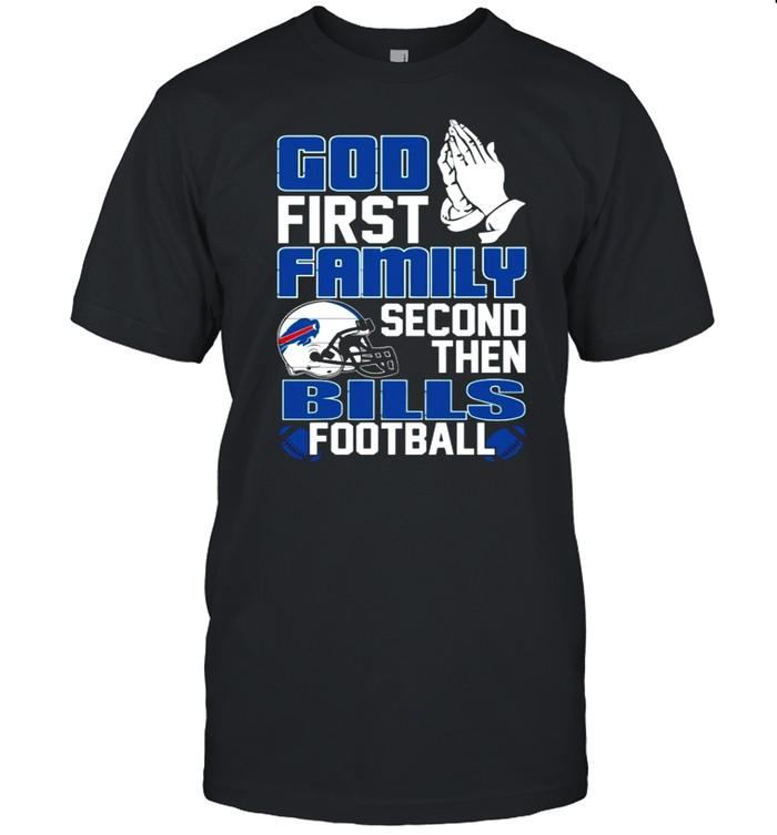 The God First Family Second Then Bills Football 2021 shirt Classic Men's T-shirt