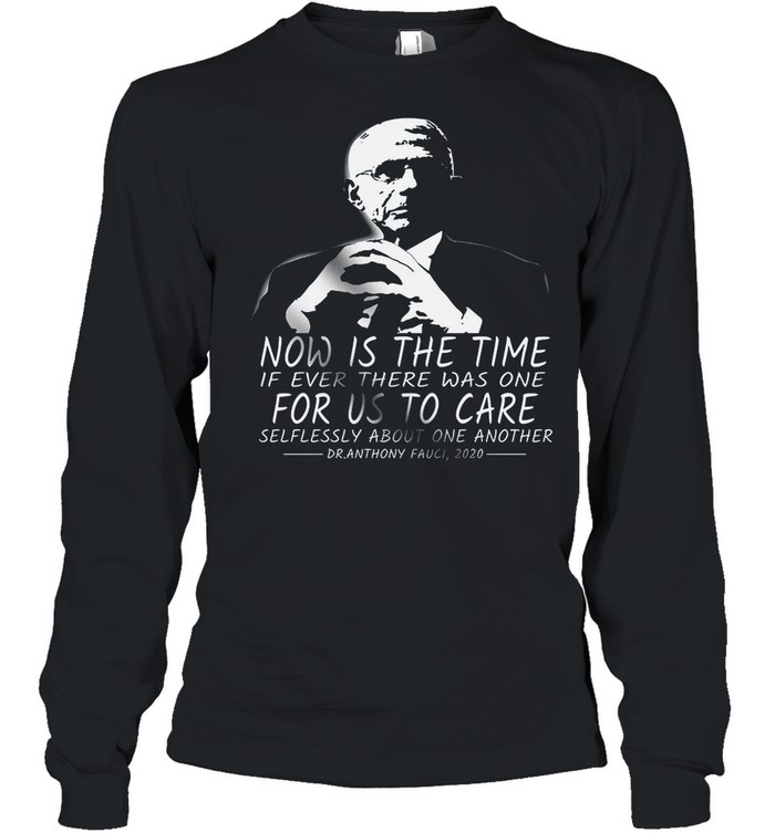 Now Is The Time If Ever There Was One For Us To Care shirt Long Sleeved T-shirt
