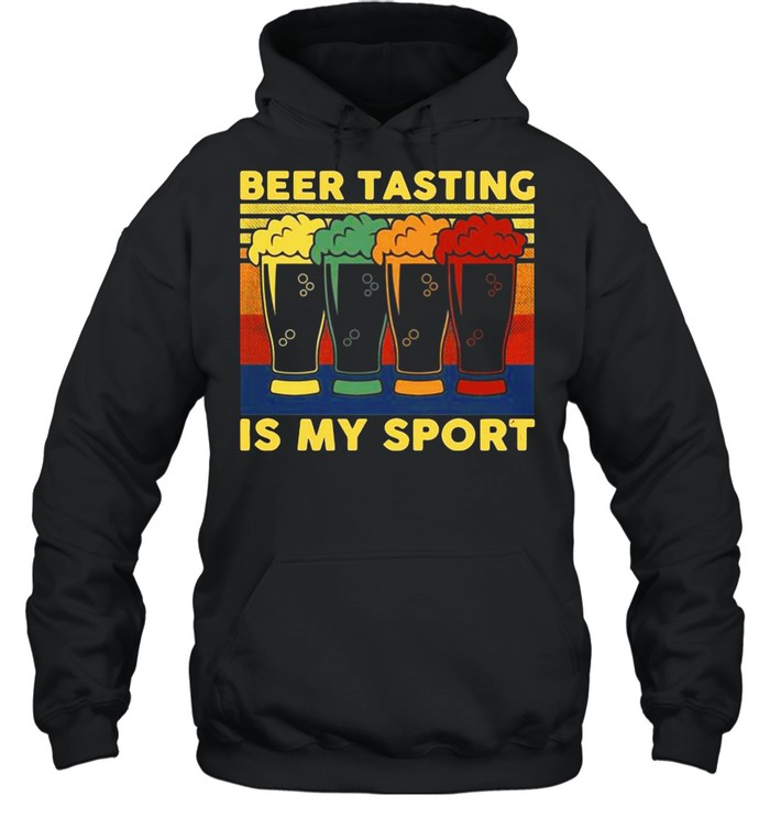 Beer Tasting Is My Sport Vintage shirt Unisex Hoodie
