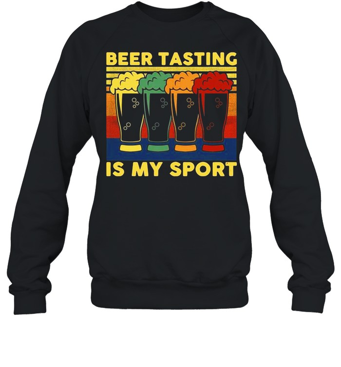 Beer Tasting Is My Sport Vintage shirt Unisex Sweatshirt