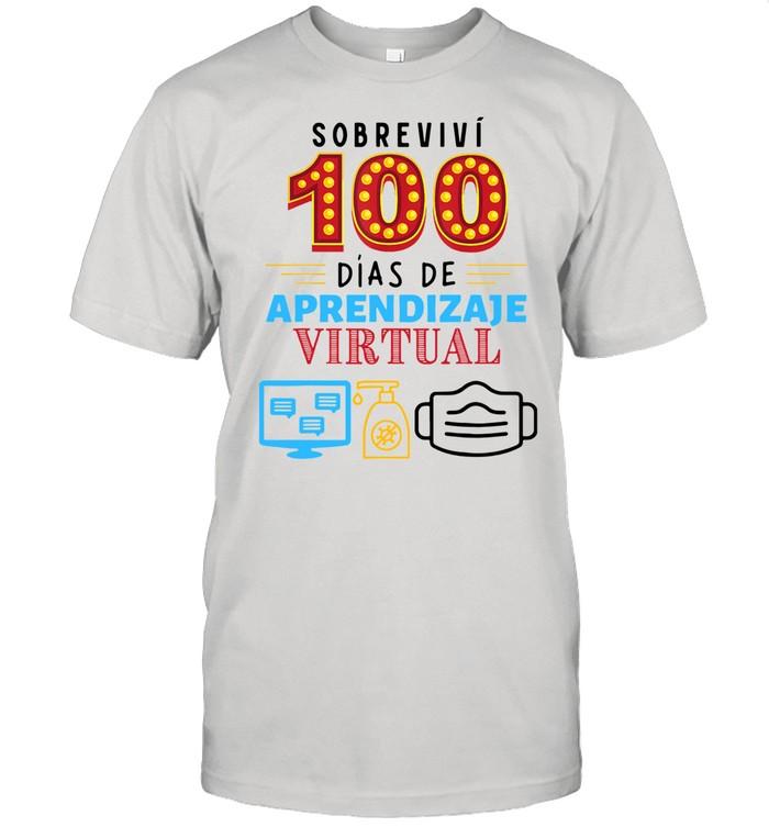 Sobrevivi 100 Dias De Aprendizaje Virtual shirt