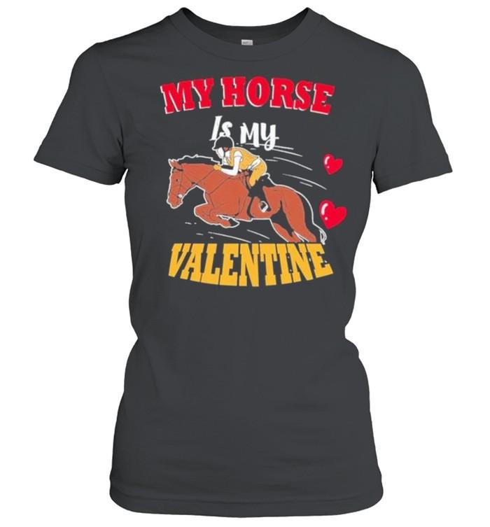 My horse is my valentine tshirt Classic Women's T-shirt