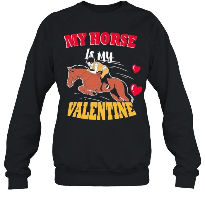 My horse is my valentine tshirt Unisex Sweatshirt