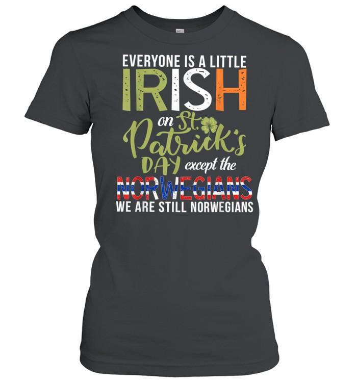 Everyone Is Little Irish Except Norwegians St. Patricks Day shirt Classic Women's T-shirt
