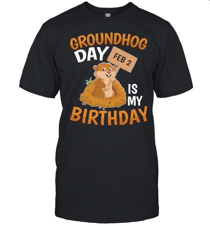Groundhog Day February 2nd 2 Is My Birthday shirt Classic Men's T-shirt