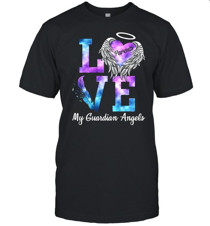 Love Parents My Guadian Angel shirt