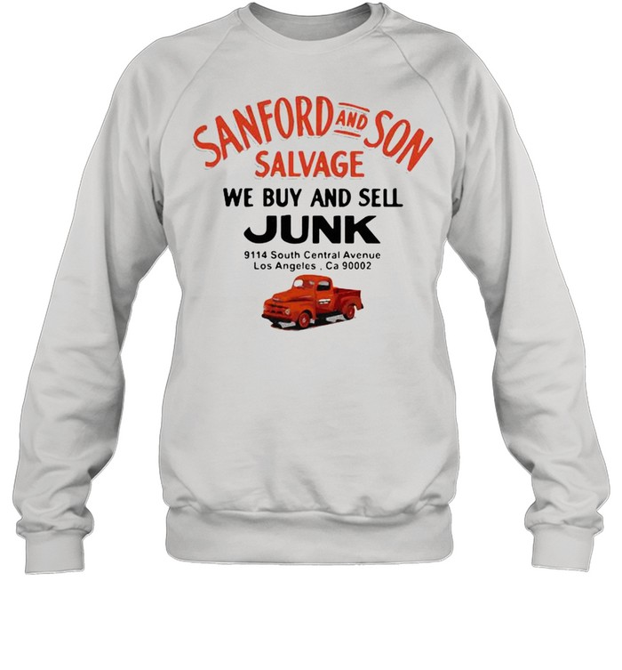 Sanford And Son Salvage We Buy And Sell Junk Car shirt Unisex Sweatshirt