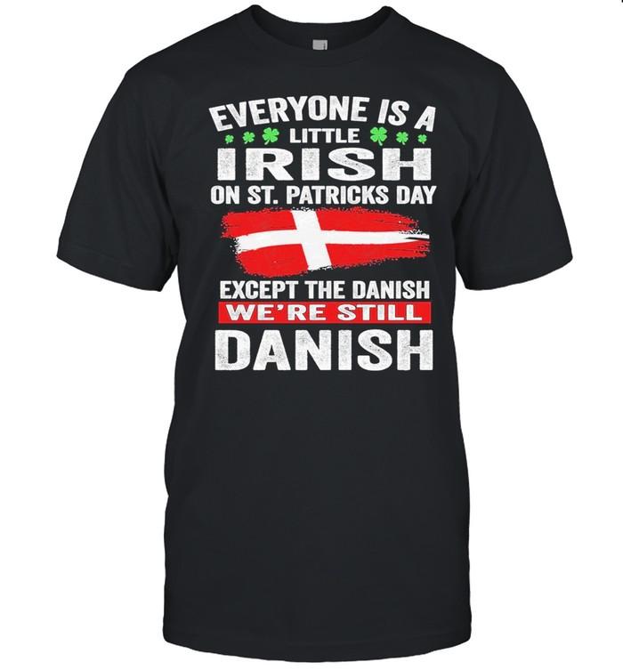Everyone is a little irish on St. Patricks day except norwegians we're still Danish shirt Classic Men's T-shirt