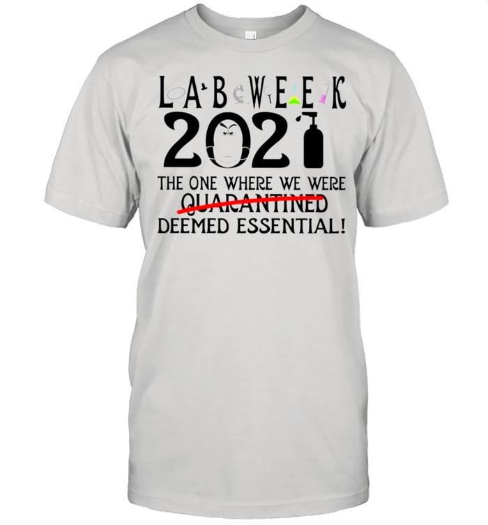 Lab week 2021 the one where we were quarantined deemed essential shirt Classic Men's T-shirt