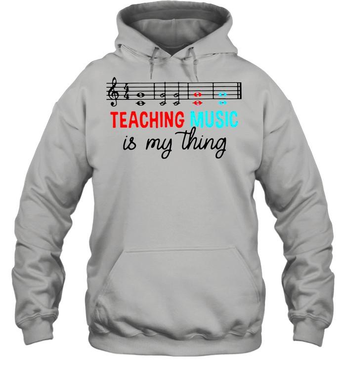 Teaching music is my thing shirt Unisex Hoodie
