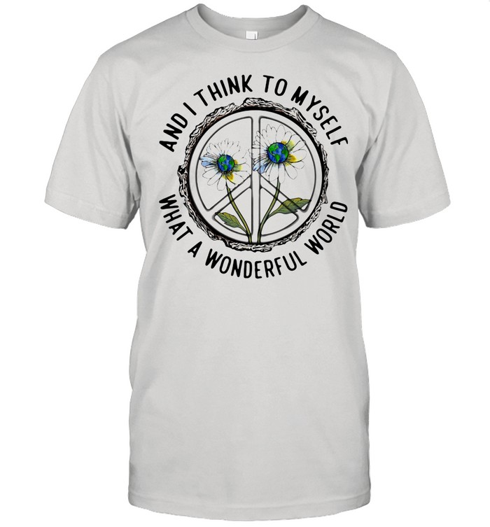 And I Think To MySelf What A Wonderfull World Flower shirt Classic Men's T-shirt