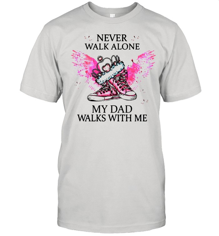 Chuck And Pearls Never Walk Alone My Dad Walks With Me shirt
