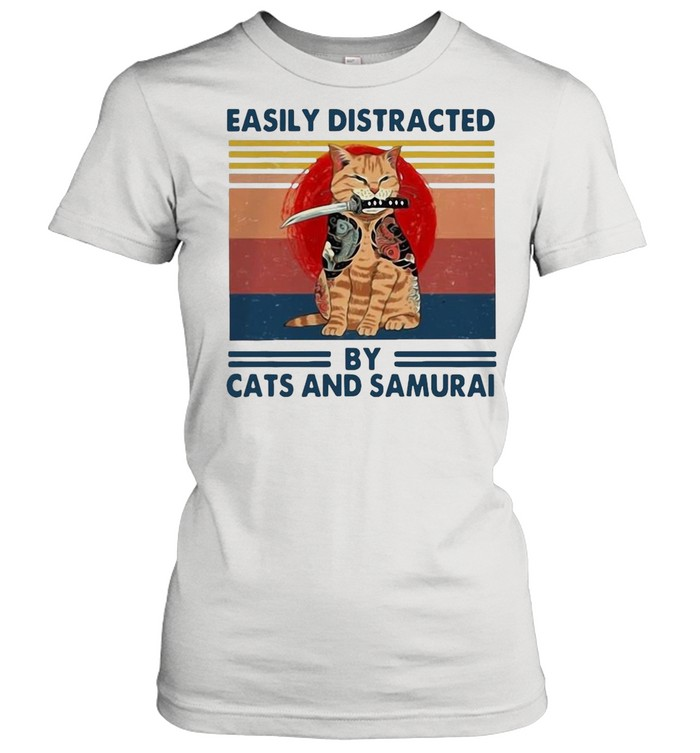 Easily Distracted By Cats And Samurai Vintage Retro shirt Classic Women's T-shirt