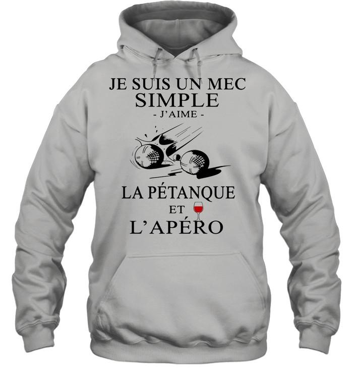 Je Suis Un Mec Simple J'ame La Petanque Et L'apero Wine shirt Unisex Hoodie