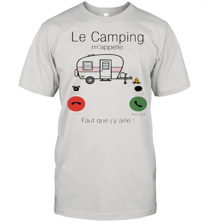 Le Camping m'appelle Faut Que J'y Aille shirt Classic Men's T-shirt