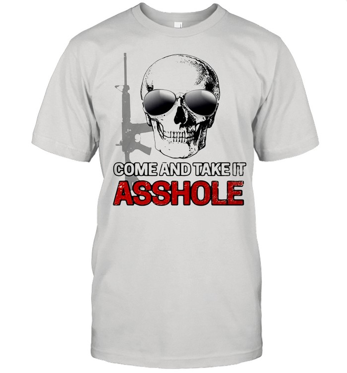 Libertarian Come And Take It Asshole shirt Classic Men's T-shirt