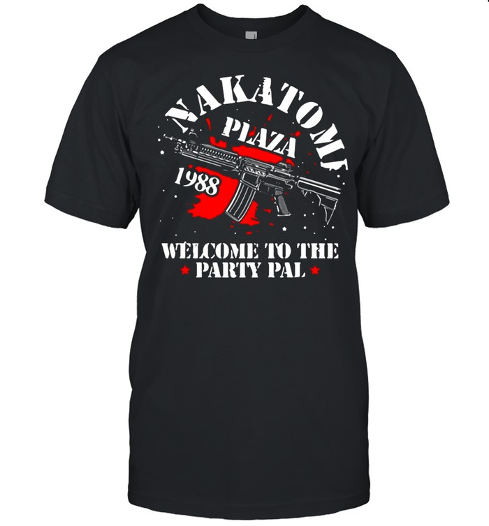 Nakatomi Plaza Welcome To The Party Pal shirt Classic Men's T-shirt
