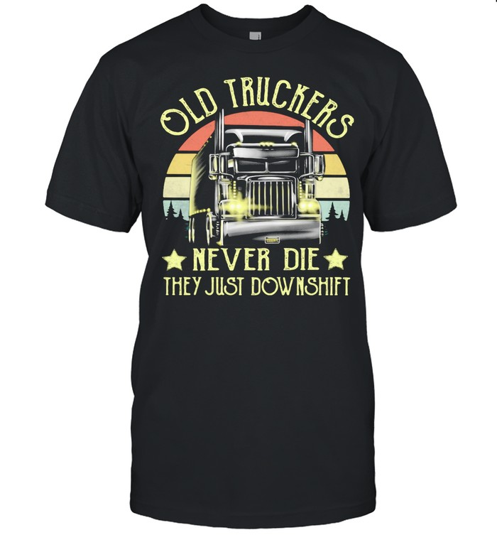 Old Truckers Never Die They Just Downshift Vintage shirt Classic Men's T-shirt