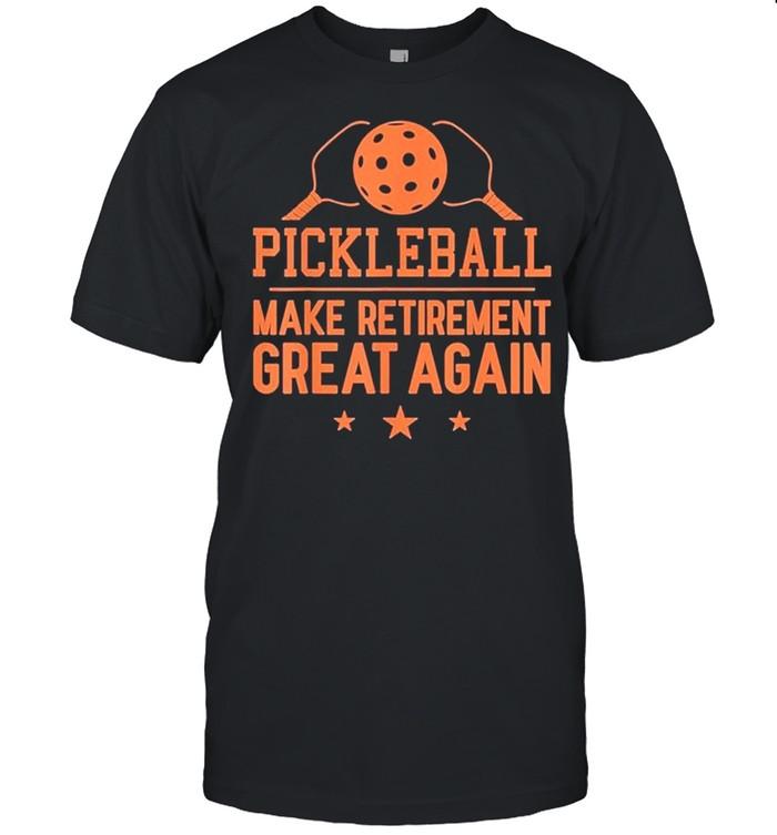 Pickleball Make Retirement Great Again shirt Classic Men's T-shirt