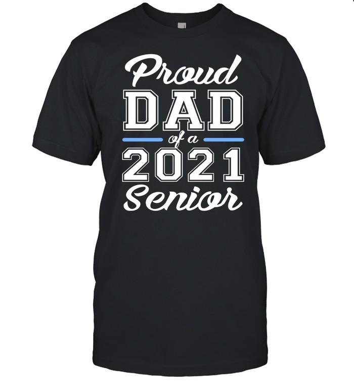 Proud Dad Of A 2021 Senior shirt Classic Men's T-shirt