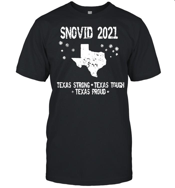 Snovid 2021 Texas Strong Texas Tough Texas Proud shirt Classic Men's T-shirt