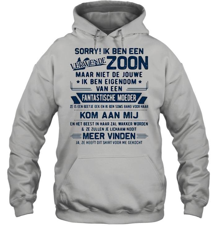 Sorry Ik Ben Een Zoom Fantastische Moeder Kom Aan Mij shirt Unisex Hoodie