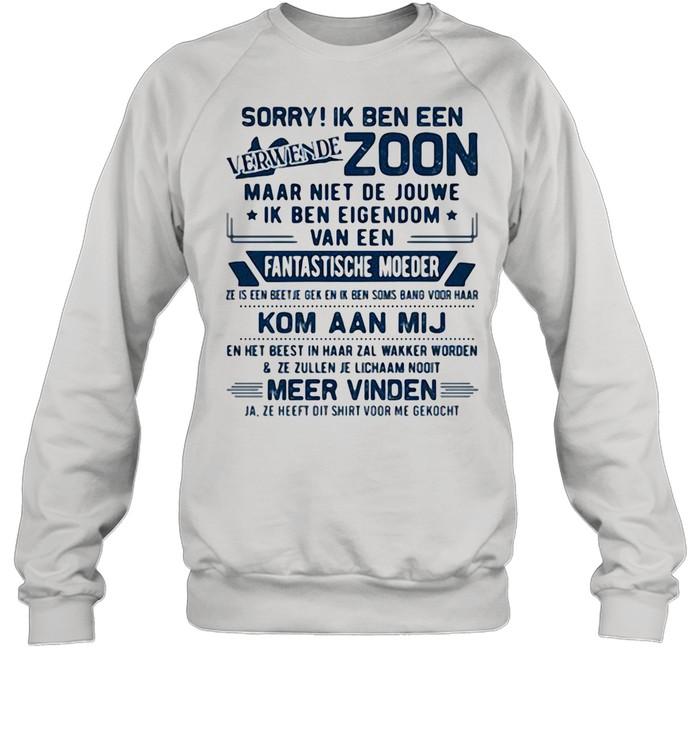 Sorry Ik Ben Een Zoom Fantastische Moeder Kom Aan Mij shirt Unisex Sweatshirt