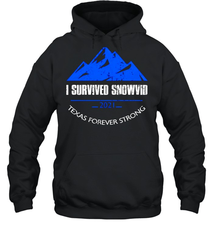 I survived snowvid 2021 Texas forever strong shirt Unisex Hoodie