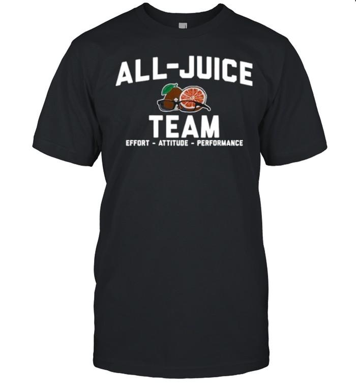 All juice Team Effort Attitude Performance shirt Classic Men's T-shirt