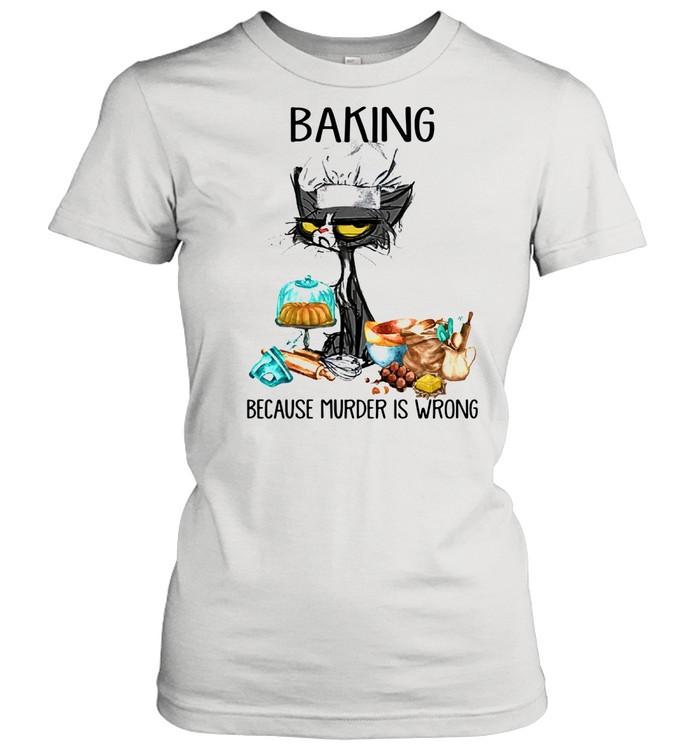 Black cat baking because murder is wrong shirt Classic Women's T-shirt