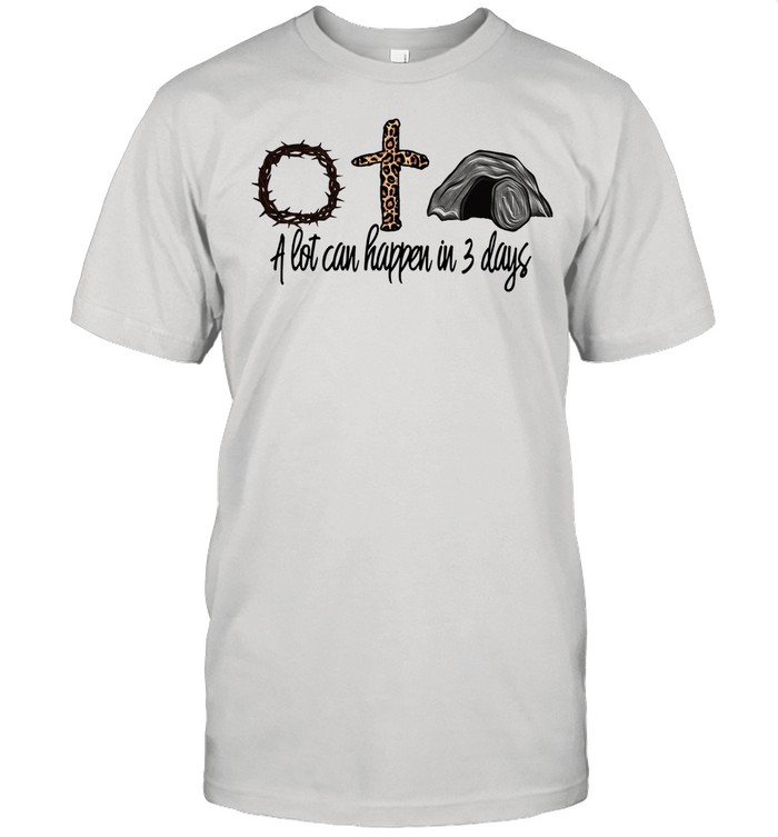 Crown Of Thorns Cross A Lot Can Happen In 3 Days shirt Classic Men's T-shirt