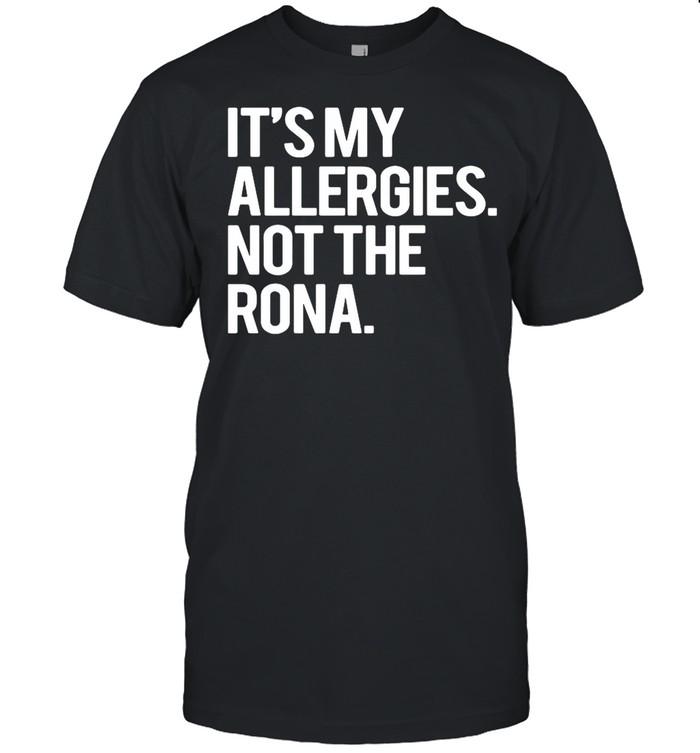 It's My Allergies Not The Rona shirt Classic Men's T-shirt