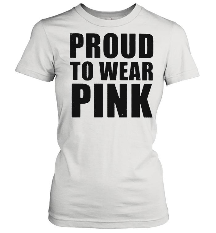 Proud to wear pink shirt Classic Women's T-shirt