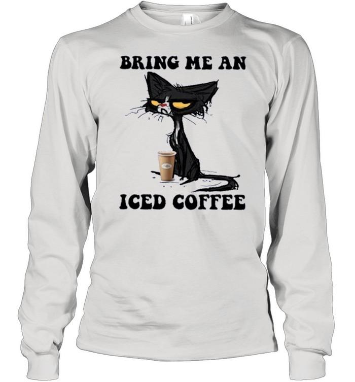 Black Cat Bring me an Iced Coffee shirt Long Sleeved T-shirt