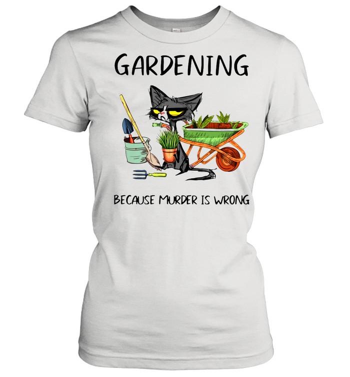 Black Cat Gardening Because Murder Is Wrong shirt Classic Women's T-shirt