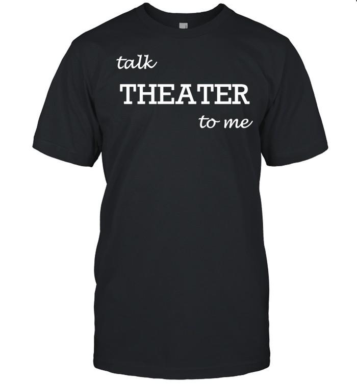 Talk Theater To Me Drama shirt Classic Men's T-shirt