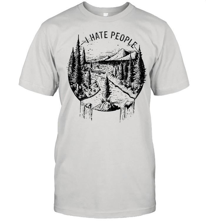 I hate people tshirt