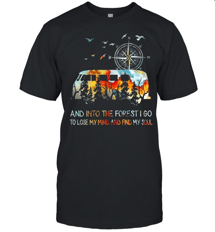 Bus And Into The Forest I Go To Lose My Mind And Find My Soul shirt Classic Men's T-shirt