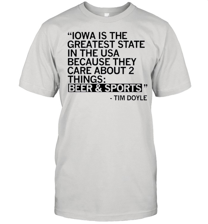 Iowa is the greatest state because they care about two things beer and sports shirt Classic Men's T-shirt