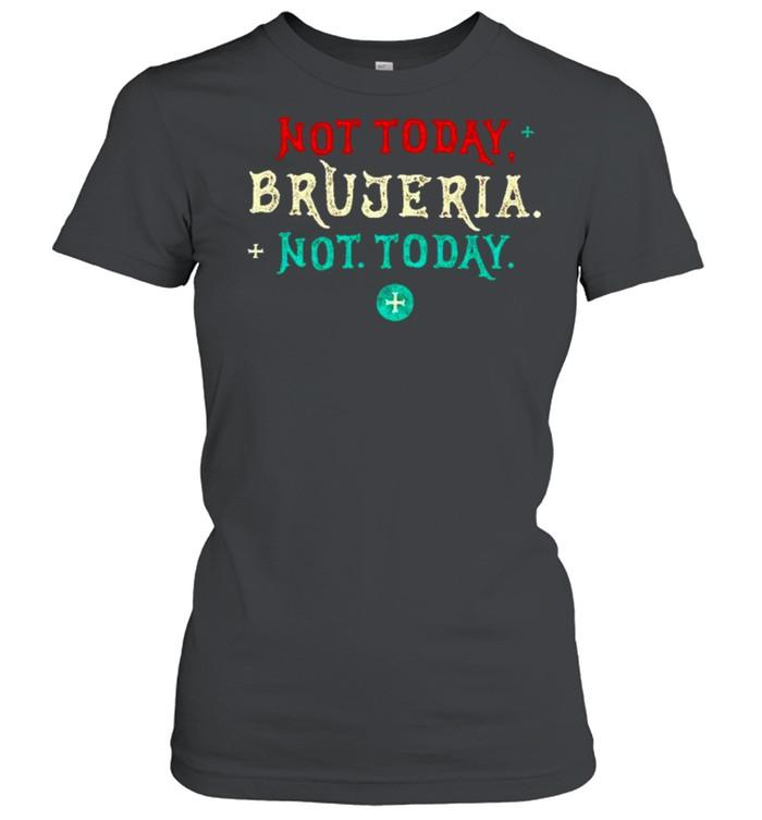 Not today brujeria not today shirt Classic Women's T-shirt