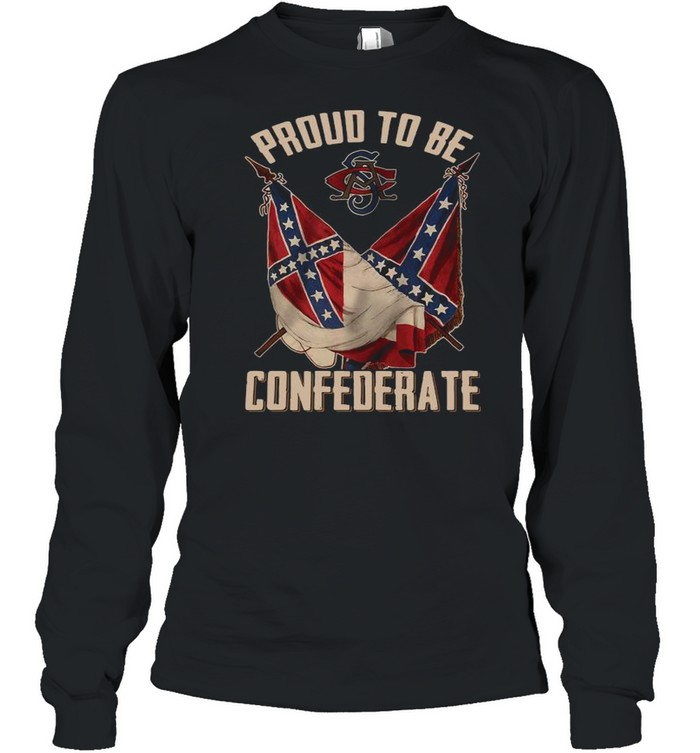 Proud To Be Confederate shirt Long Sleeved T-shirt