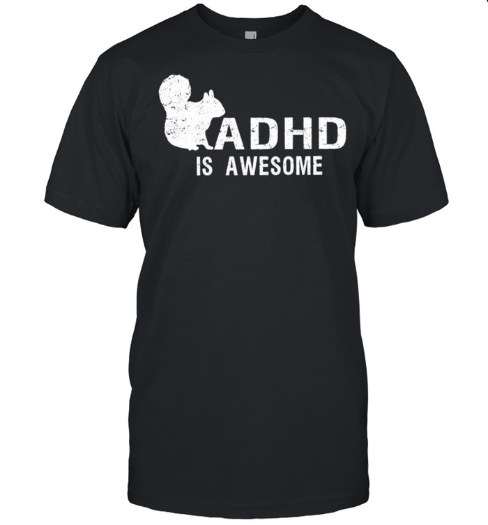 ADHD is awesome squirrel shirt Classic Men's T-shirt
