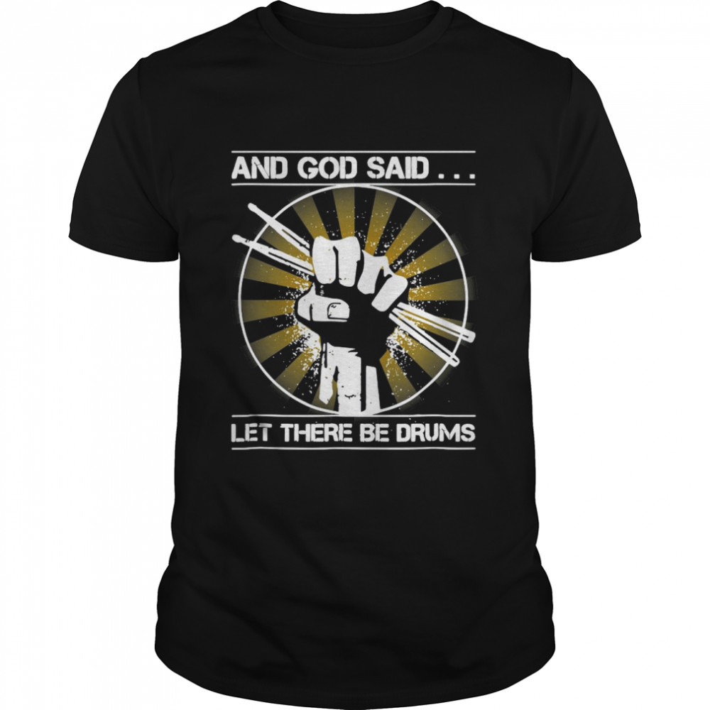 And God Said Let There Be Drums shirt Classic Men's T-shirt